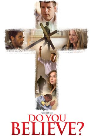 "Artwork for the movie ""Do You Believe?"" (CNS photo/EPK.TV)"