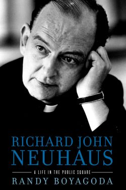 Cover of 'Richard John Neuhaus: A Life in the Public Square'