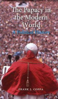 Cover of 'The Papacy in the Modern World: A Political History'