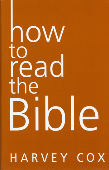"This is the cover of ""How to Read the Bible"" by Harvey Cox. The book is reviewed by Mitch Finley. (CNS)"