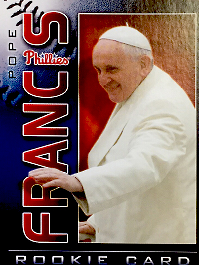 """The front of a recent Phillies giveaway item at Citizens Bank Park, the Pope Francis """"rookie card."""""""