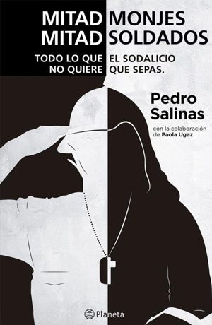 "This is the cover of ""Mitad Monjes, Mitad Soldados"" (""Half Monks, Half Priests""), by Pedro Salinas. Accusations of physical, psychological and sexual abuse by leaders of a Catholic movement founded in Peru in the 1970s are described in the book. (CNS photo/courtesy Planeta de Libros)"