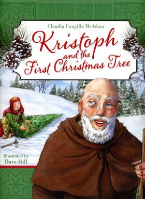 "This is the cover of ""Kristoph and the First Christmas Tree"" by Claudia Cangilla McAdam. The book is reviewed by Regina Lordan. (CNS)"
