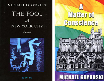 """These are the covers of """"The Fool of New York City"""" by Michael D. O'Brien and """"A Matter of Conscience"""" by Michael Gryboski. The books are reviewed by Brian Olszewski. (CNS) See BOOKS-NOVELS April 7, 2017."""