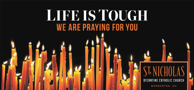 "This billboard is part of a campaign launched by St. Nicholas Byzantine Catholic Parish in Barberton, Ohio. The campaign is part of a new faith formation and outreach program for the upcoming pastoral year. The billboard reads, ""Life is tough. We are praying for you."" (CNS photo/courtesy courtesy of St. Nicholas Byzantine Catholic Parish)"